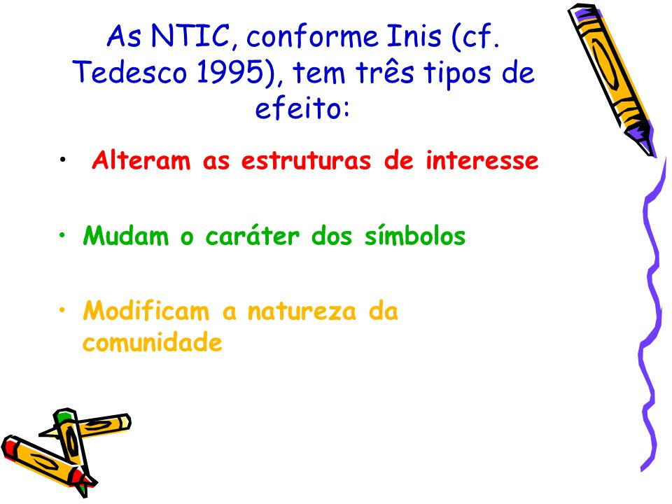 As NTIC, conforme Inis (cf.