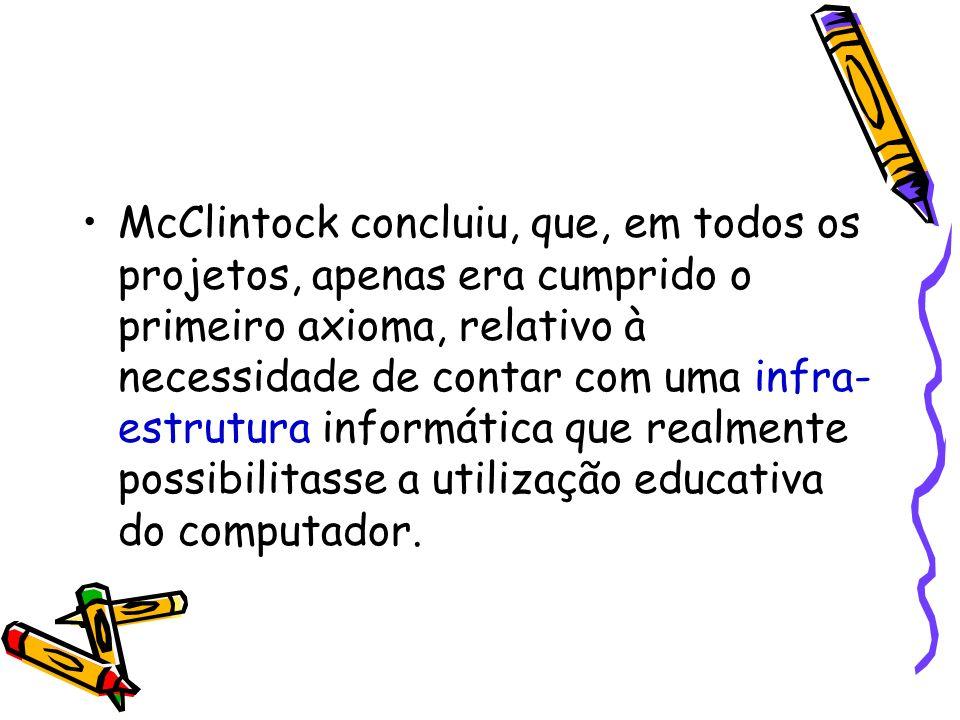 McClintock concluiu, que, em todos os projetos, apenas era cumprido o primeiro axioma, relativo à necessidade de contar com uma infra- estrutura infor