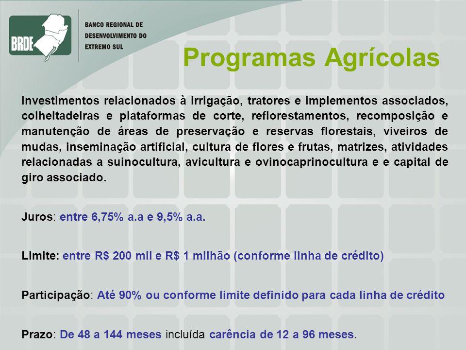 Programas Agrícolas Investimentos relacionados à irrigação, tratores e implementos associados, colheitadeiras e plataformas de corte, reflorestamentos