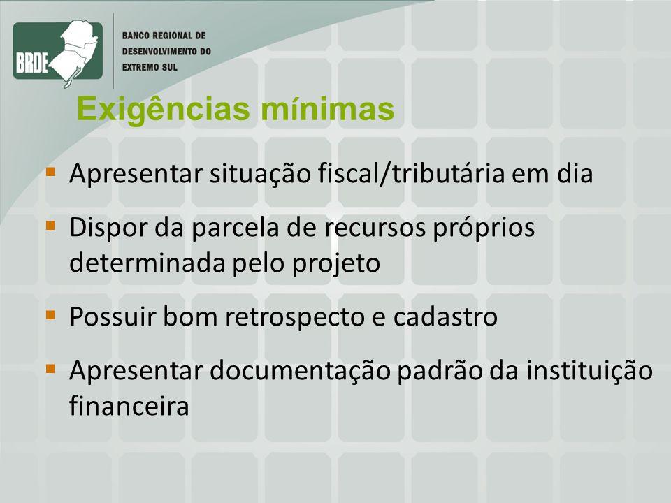 Apresentar situação fiscal/tributária em dia Dispor da parcela de recursos próprios determinada pelo projeto Possuir bom retrospecto e cadastro Aprese