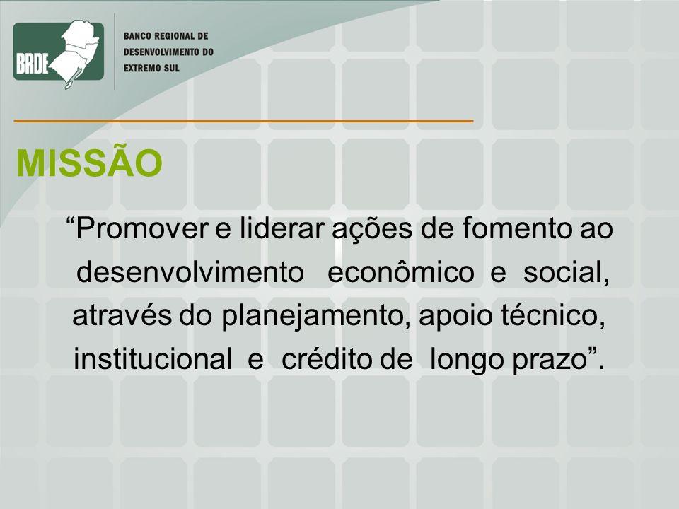 Promover e liderar ações de fomento ao desenvolvimento econômico e social, através do planejamento, apoio técnico, institucional e crédito de longo pr