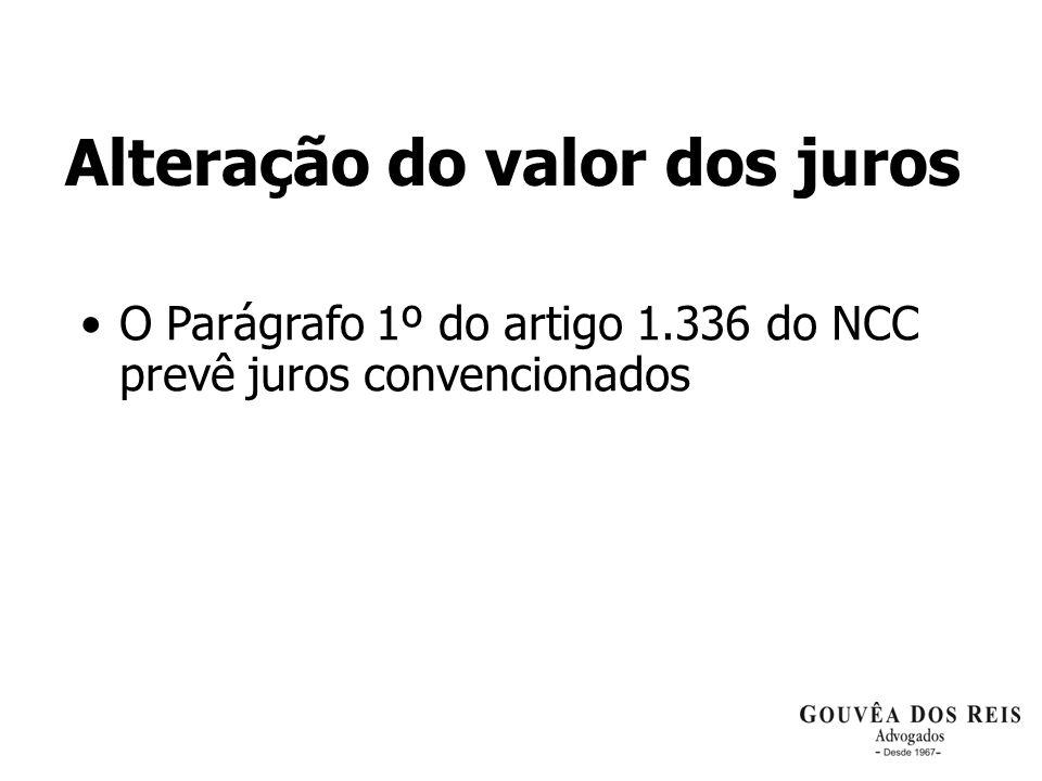 Alteração do valor dos juros O Parágrafo 1º do artigo 1.336 do NCC prevê juros convencionados