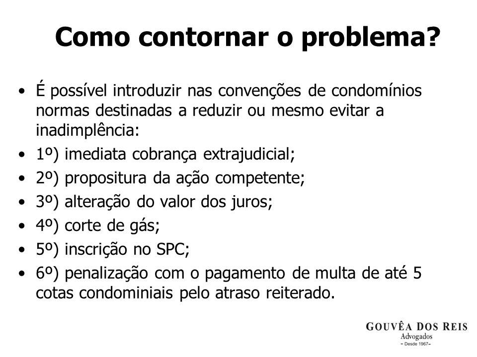 Como contornar o problema? É possível introduzir nas convenções de condomínios normas destinadas a reduzir ou mesmo evitar a inadimplência: 1º) imedia