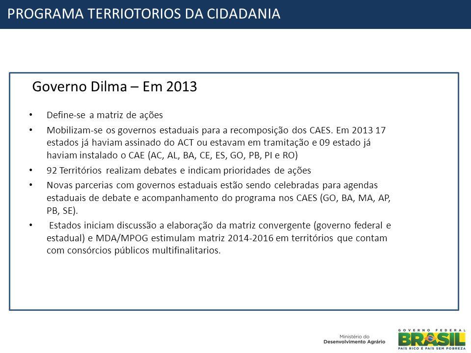 Governo Dilma – Em 2013 Define-se a matriz de ações Mobilizam-se os governos estaduais para a recomposição dos CAES. Em 2013 17 estados já haviam assi