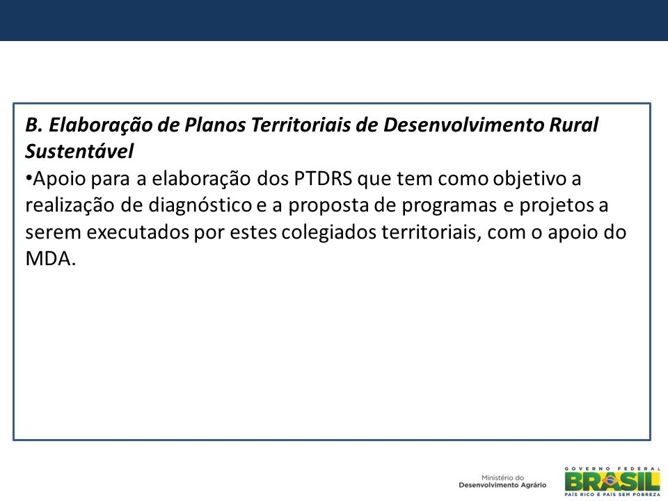 B. Elaboração de Planos Territoriais de Desenvolvimento Rural Sustentável Apoio para a elaboração dos PTDRS que tem como objetivo a realização de diag