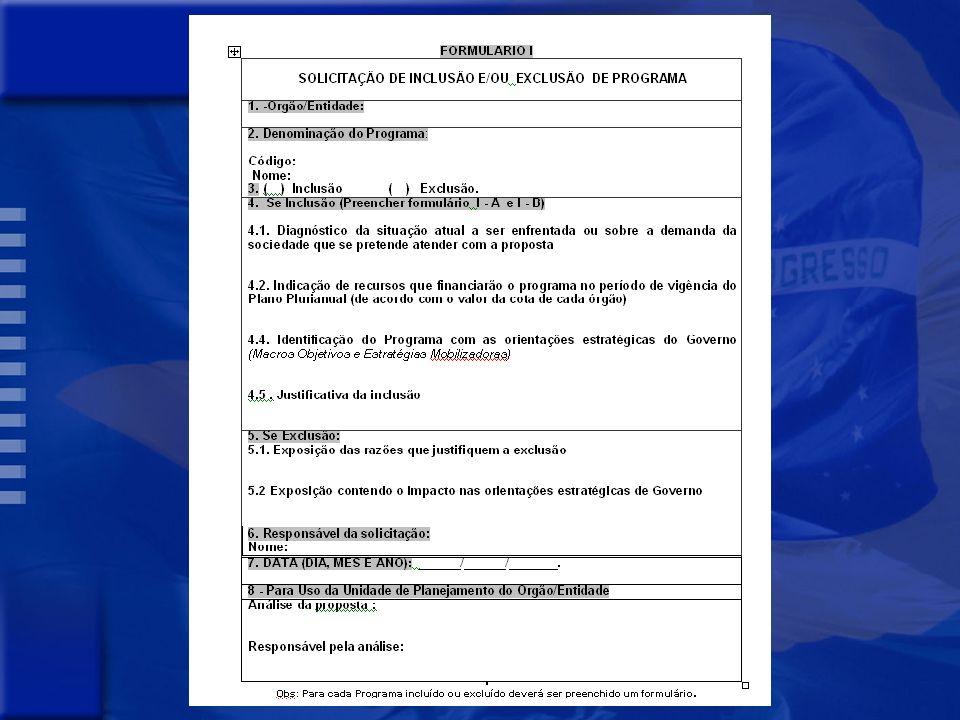 Secretaria do Planejamento e Desenvolvimento FORMULÁRIO I SOLICITAÇÃO DE INCLUSÃO E/OU EXCLUSÃO DE PROGRAMA
