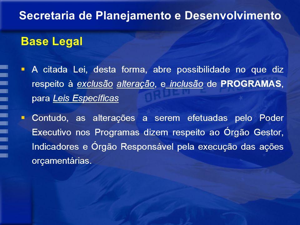Base Legal O processo de revisão do Plano Plurianual2008 2011 está previsto na Lei 16.193 de 29 de janeiro de 2008 que dispõe sobre o Plano Plurianual