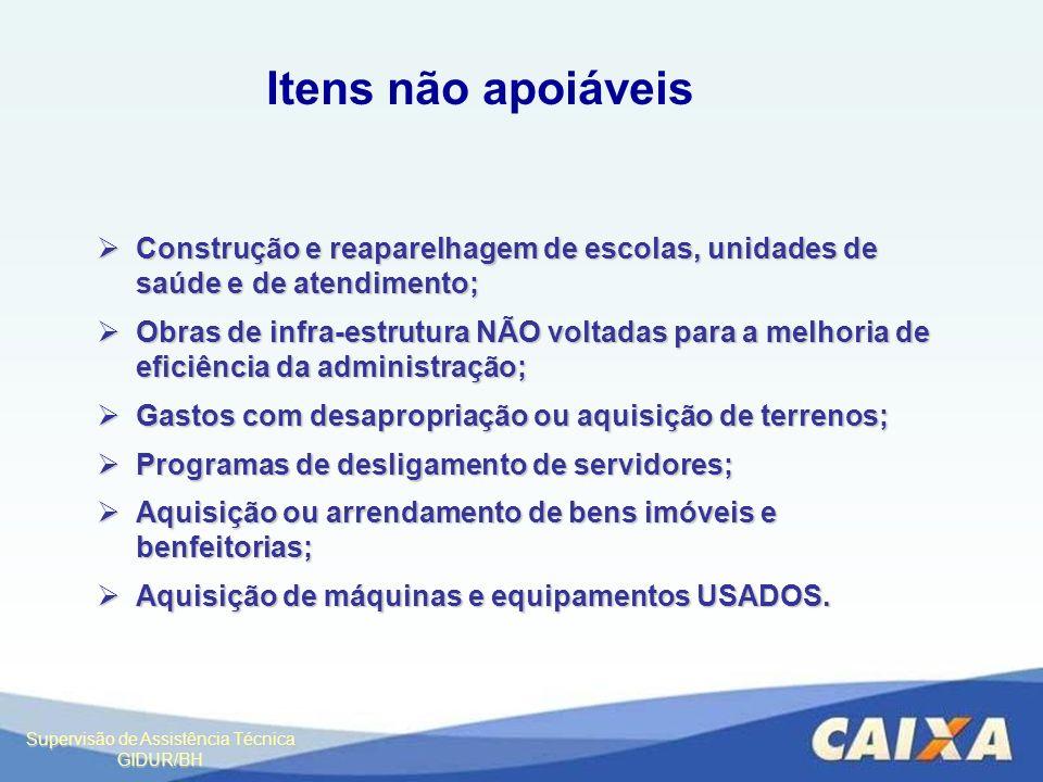 Supervisão de Assistência Técnica GIDUR/BH Construção e reaparelhagem de escolas, unidades de saúde e de atendimento; Construção e reaparelhagem de es