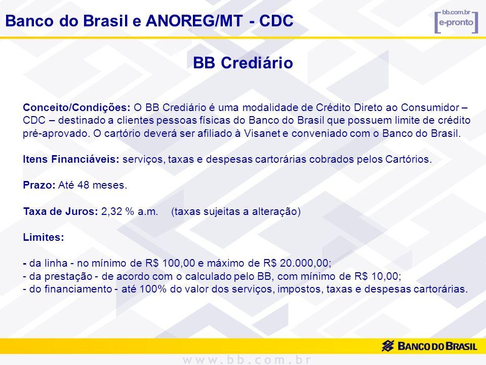 BB Crediário Conceito/Condições: O BB Crediário é uma modalidade de Crédito Direto ao Consumidor – CDC – destinado a clientes pessoas físicas do Banco