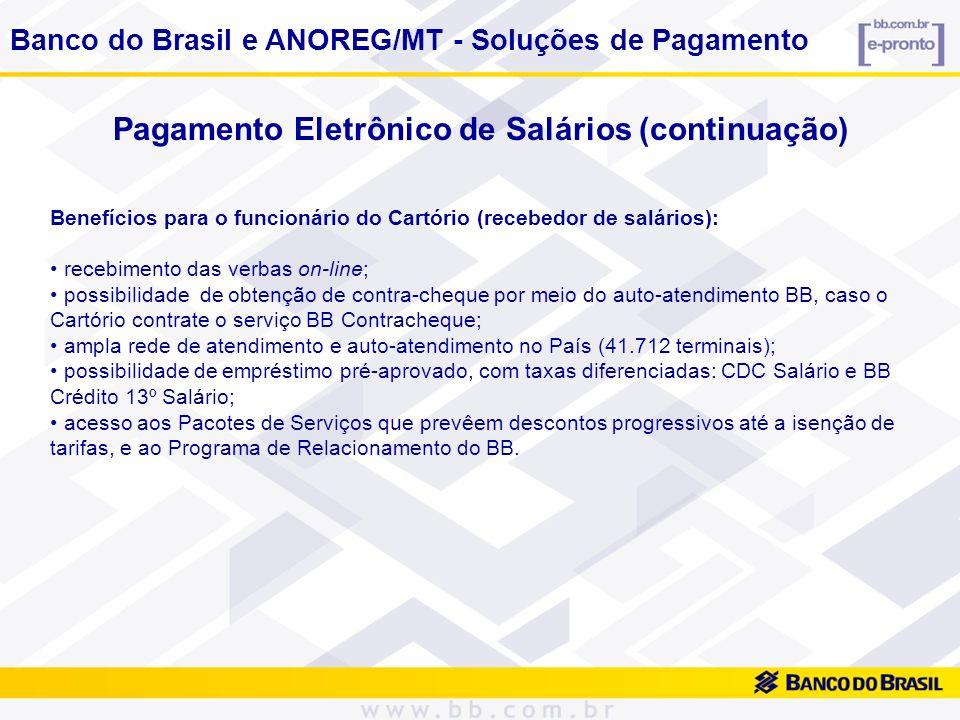 Pagamento Eletrônico de Salários (continuação) Benefícios para o funcionário do Cartório (recebedor de salários): recebimento das verbas on-line; poss
