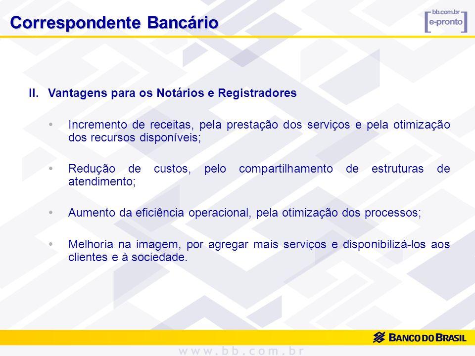 II.Vantagens para os Notários e Registradores Incremento de receitas, pela prestação dos serviços e pela otimização dos recursos disponíveis; Redução