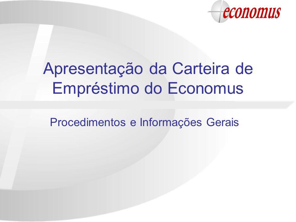 Apresentação da Carteira de Empréstimo do Economus Procedimentos e Informações Gerais