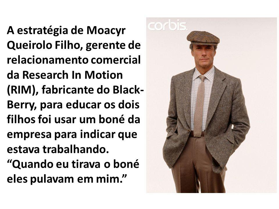 A estratégia de Moacyr Queirolo Filho, gerente de relacionamento comercial da Research In Motion (RIM), fabricante do Black- Berry, para educar os doi