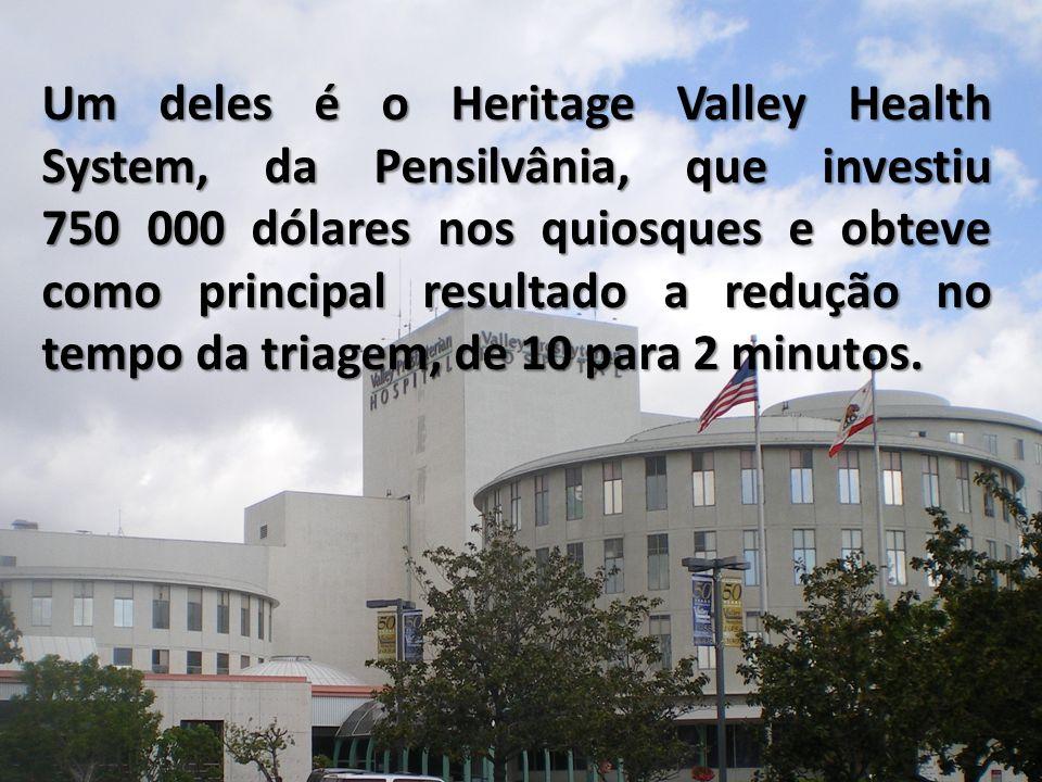 Um deles é o Heritage Valley Health System, da Pensilvânia, que investiu 750 000 dólares nos quiosques e obteve como principal resultado a redução no