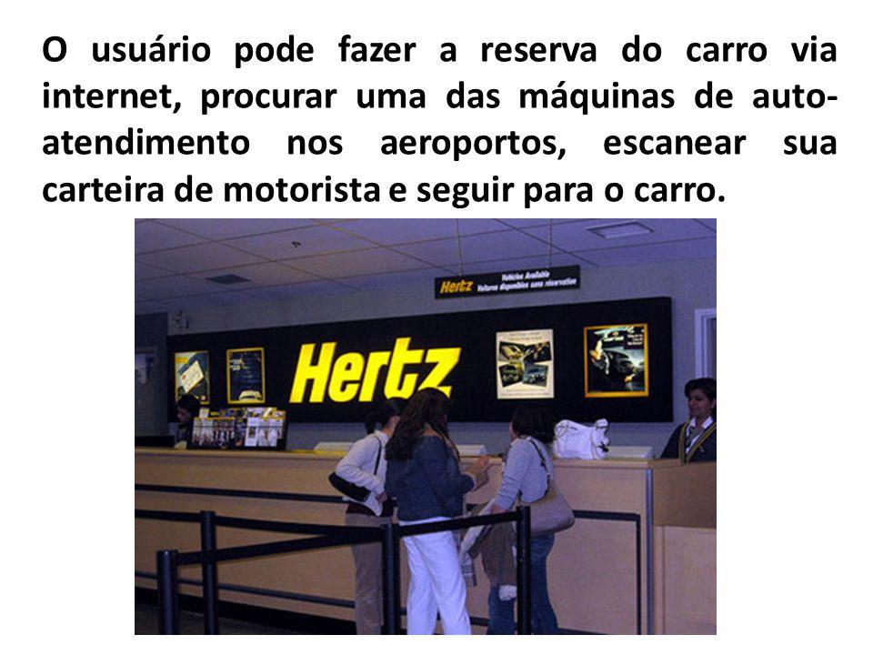 O usuário pode fazer a reserva do carro via internet, procurar uma das máquinas de auto- atendimento nos aeroportos, escanear sua carteira de motorist