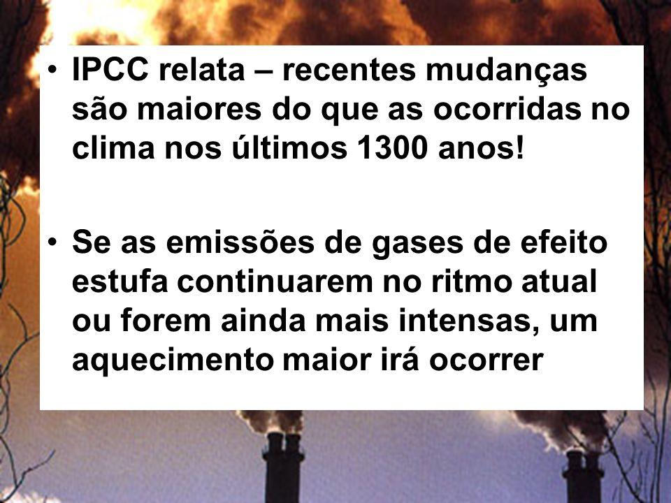 IPCC relata – recentes mudanças são maiores do que as ocorridas no clima nos últimos 1300 anos.