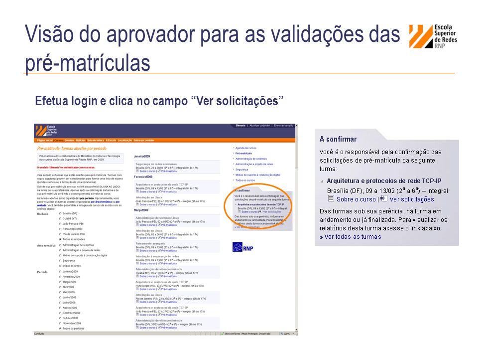 Visão do aprovador para as validações das pré-matrículas Efetua login e clica no campo Ver solicitações