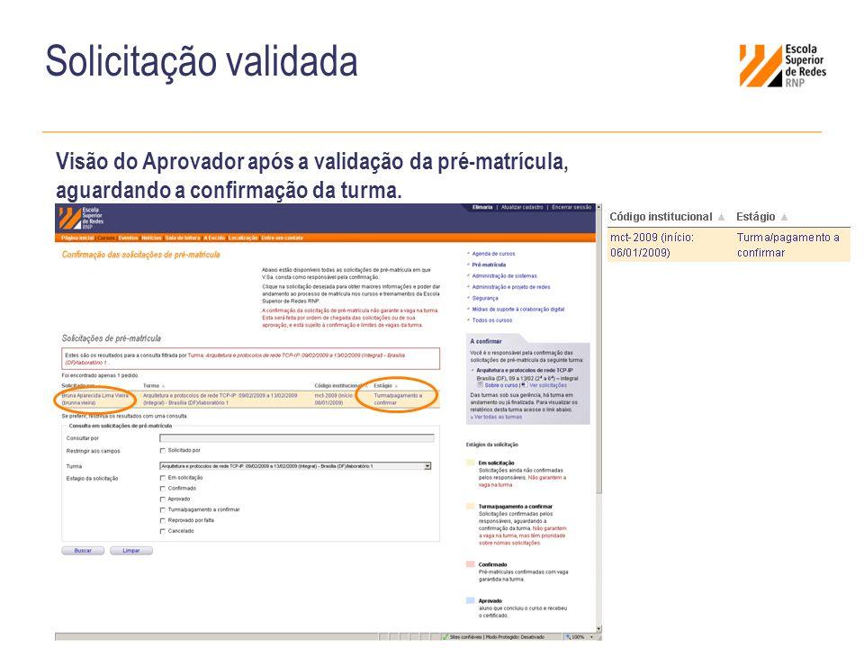 Solicitação validada Visão do Aprovador após a validação da pré-matrícula, aguardando a confirmação da turma.