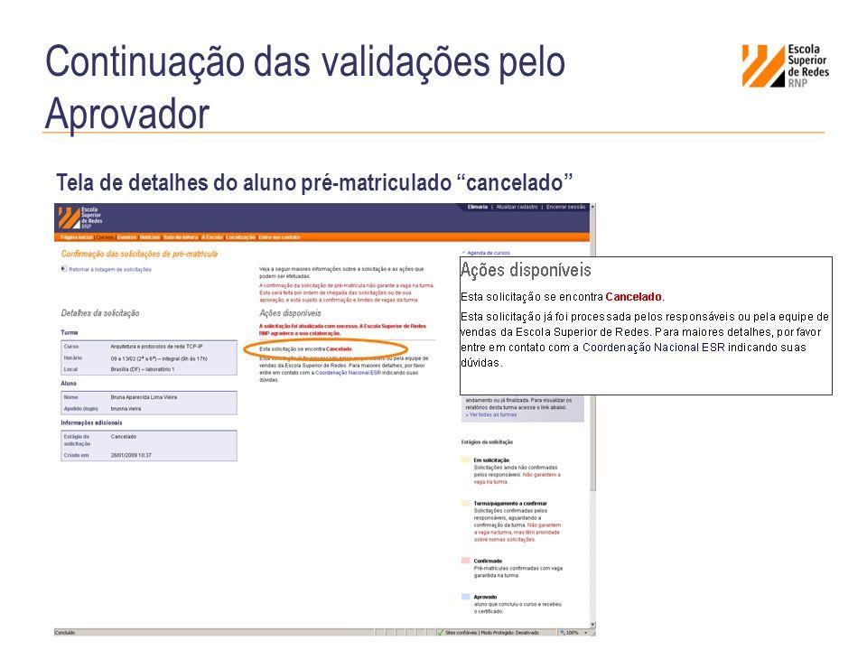 Continuação das validações pelo Aprovador Tela de detalhes do aluno pré-matriculado cancelado