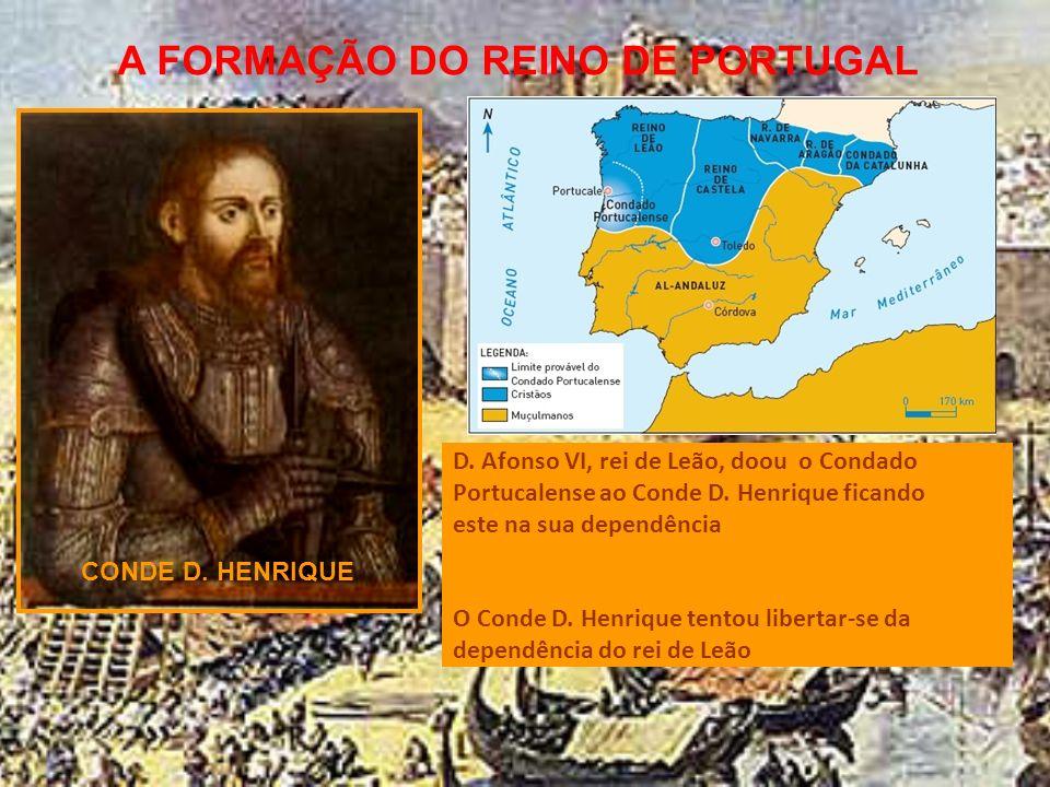 A FORMAÇÃO DO REINO DE PORTUGAL Para ajudar os cristãos na luta contra os mouros, vieram até à Península Ibérica os CRUZADOS