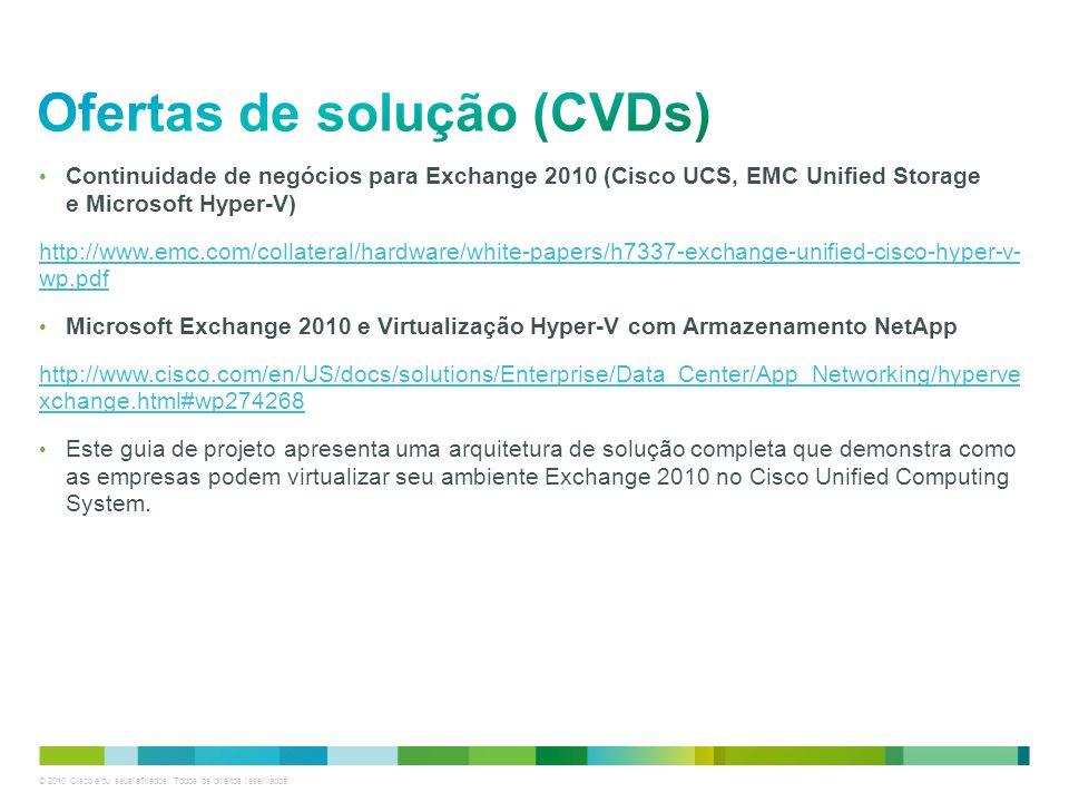 © 2010 Cisco e/ou seus afiliados. Todos os direitos reservados. Continuidade de negócios para Exchange 2010 (Cisco UCS, EMC Unified Storage e Microsof