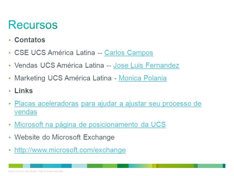 © 2010 Cisco e/ou seus afiliados. Todos os direitos reservados. Contatos CSE UCS América Latina -- Carlos CamposCarlos Campos Vendas UCS América Latin