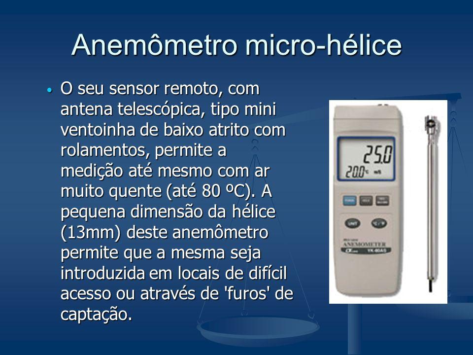 Anemômetro micro-hélice O seu sensor remoto, com antena telescópica, tipo mini ventoinha de baixo atrito com rolamentos, permite a medição até mesmo c