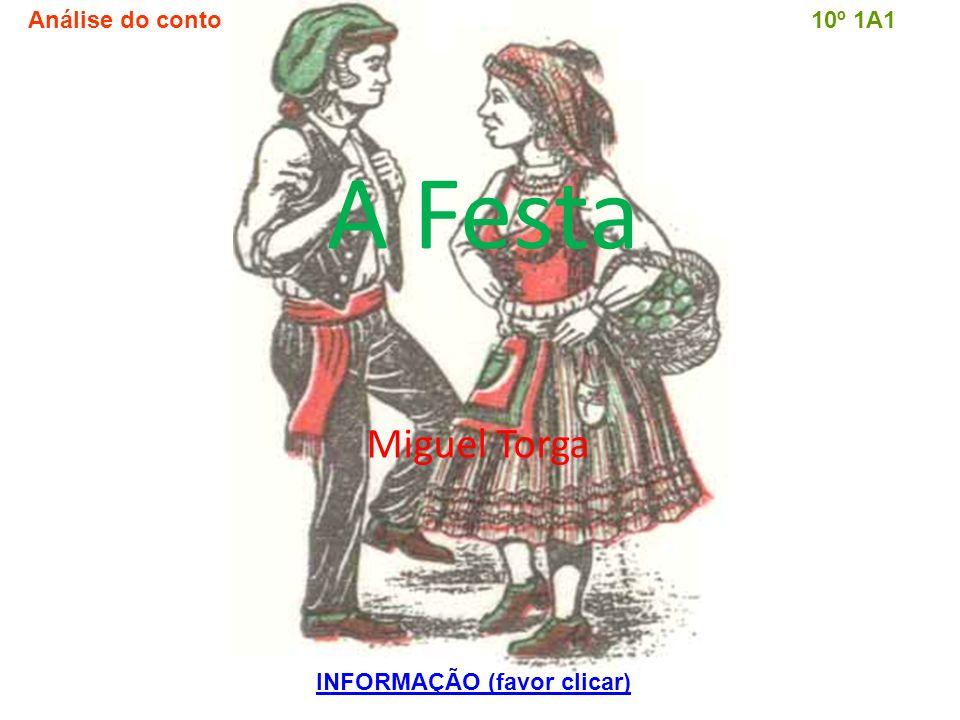 Análise do conto10º 1A1 A Festa Miguel Torga INFORMAÇÃO (favor clicar)