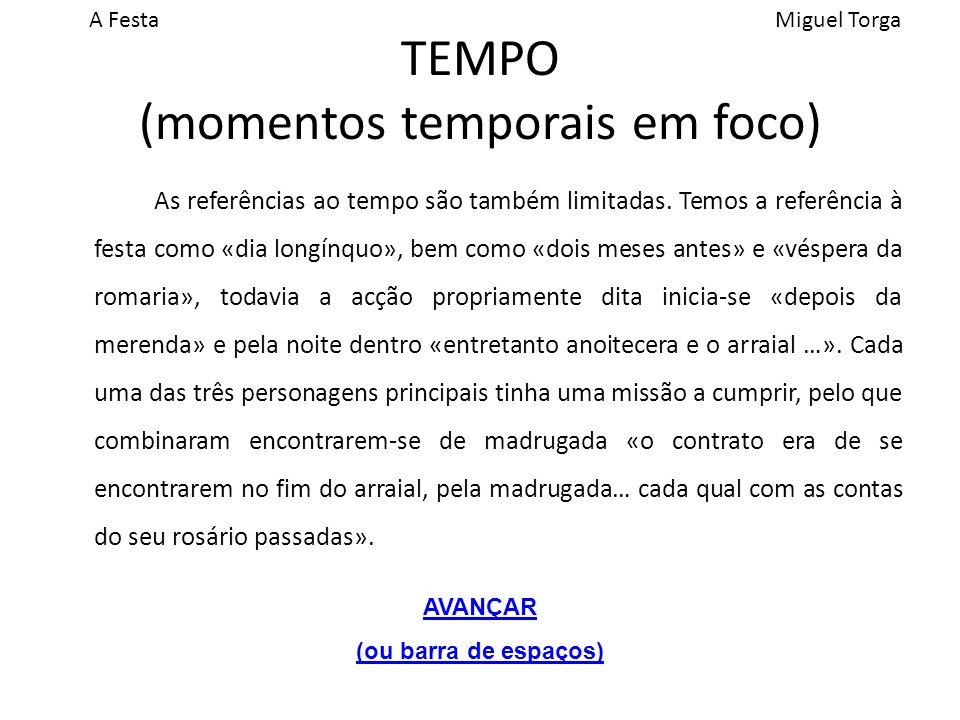 A FestaMiguel Torga TEMPO (momentos temporais em foco) As referências ao tempo são também limitadas.