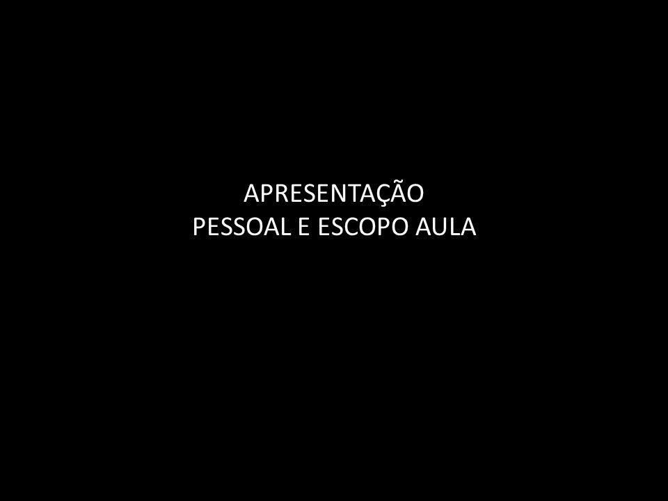 APRESENTAÇÃO PESSOAL E ESCOPO AULA