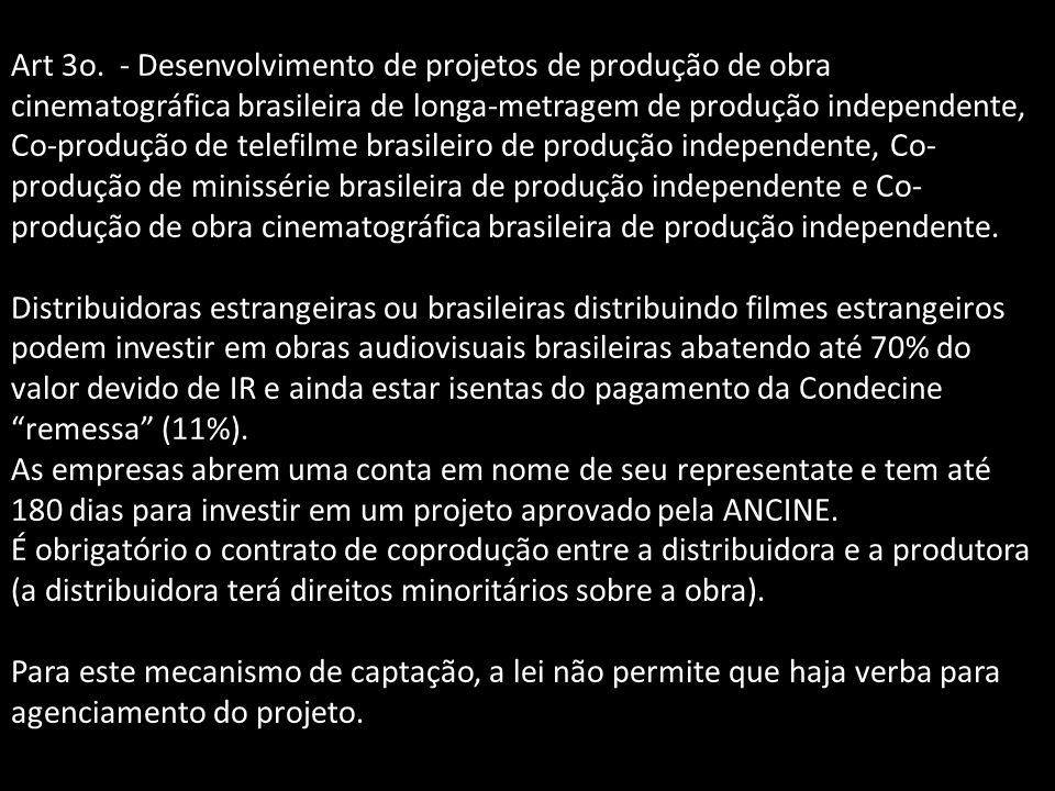 Art 3o. - Desenvolvimento de projetos de produção de obra cinematográfica brasileira de longa-metragem de produção independente, Co-produção de telefi