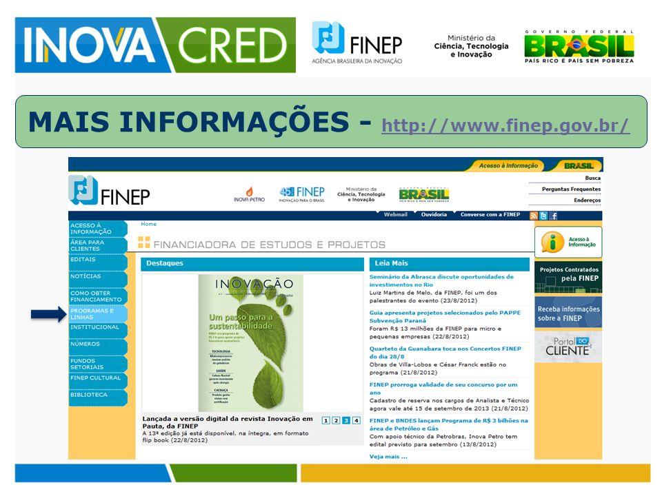 MAIS INFORMAÇÕES - http://www.finep.gov.br/ http://www.finep.gov.br/