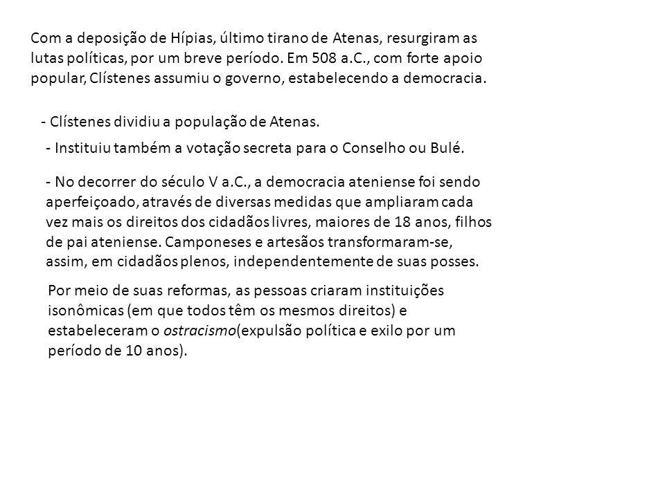 Com a deposição de Hípias, último tirano de Atenas, resurgiram as lutas políticas, por um breve período.