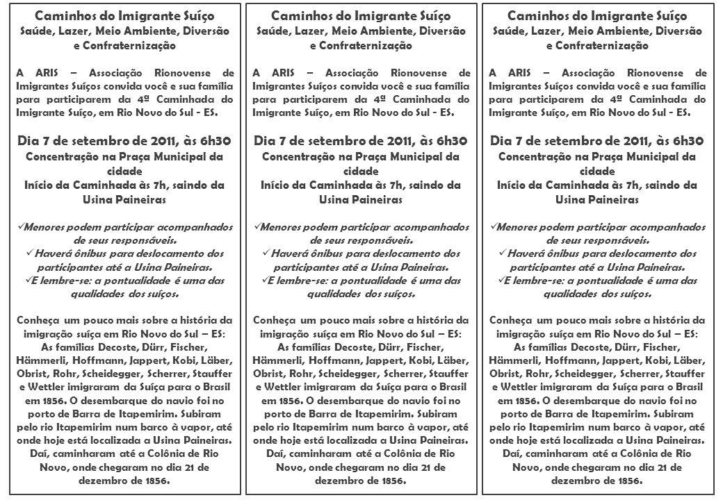 Caminhos do Imigrante Suíço Saúde, Lazer, Meio Ambiente, Diversão e Confraternização A ARIS – Associação Rionovense de Imigrantes Suíços convida você