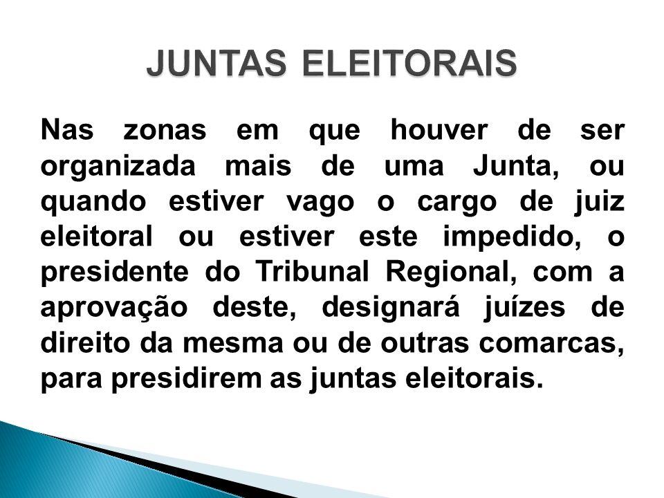 Nas zonas em que houver de ser organizada mais de uma Junta, ou quando estiver vago o cargo de juiz eleitoral ou estiver este impedido, o presidente d