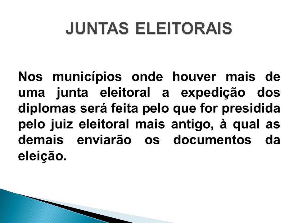 Nos municípios onde houver mais de uma junta eleitoral a expedição dos diplomas será feita pelo que for presidida pelo juiz eleitoral mais antigo, à q
