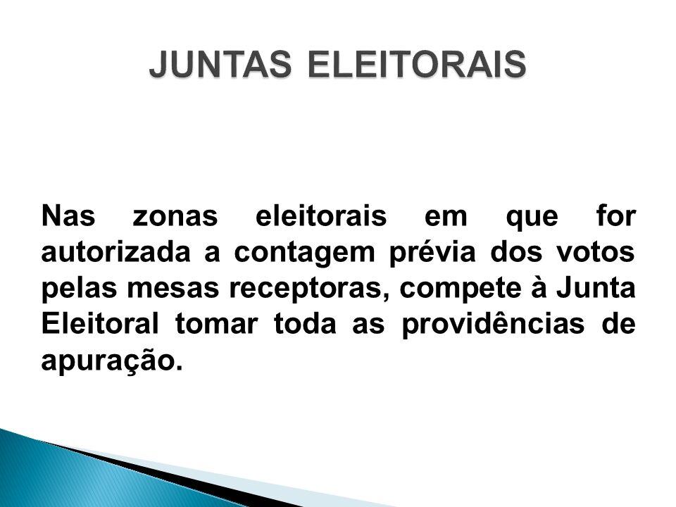 Nas zonas eleitorais em que for autorizada a contagem prévia dos votos pelas mesas receptoras, compete à Junta Eleitoral tomar toda as providências de