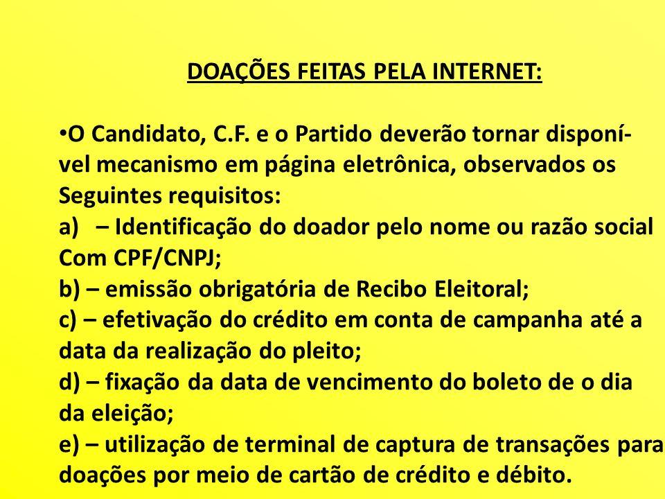 DOAÇÕES FEITAS PELA INTERNET: O Candidato, C.F. e o Partido deverão tornar disponí- vel mecanismo em página eletrônica, observados os Seguintes requis