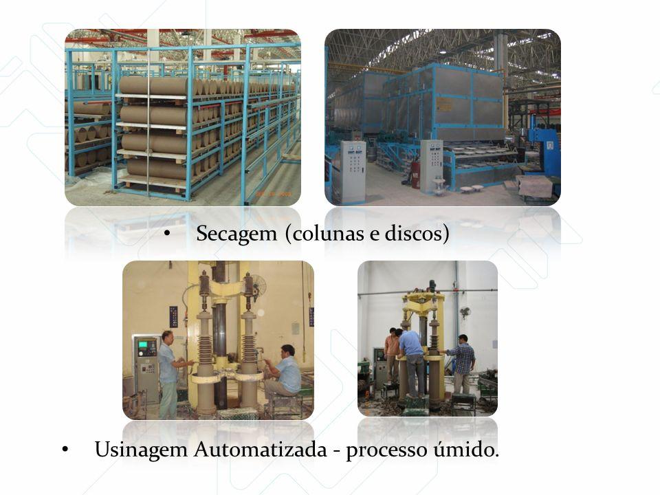 Secagem (colunas e discos) Usinagem Automatizada - processo úmido.