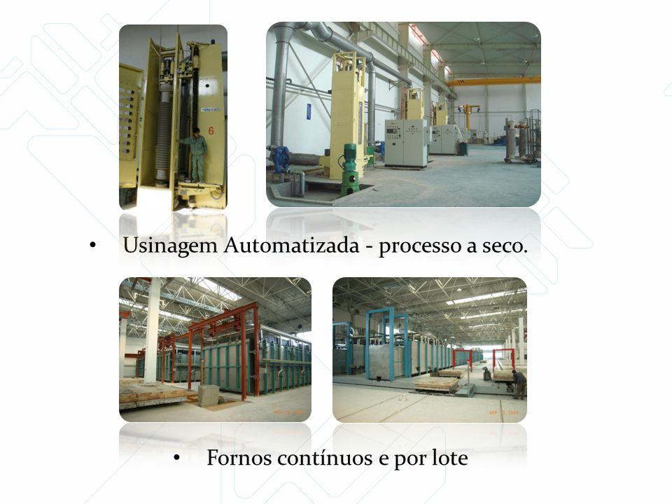 Usinagem Automatizada - processo a seco. Fornos contínuos e por lote