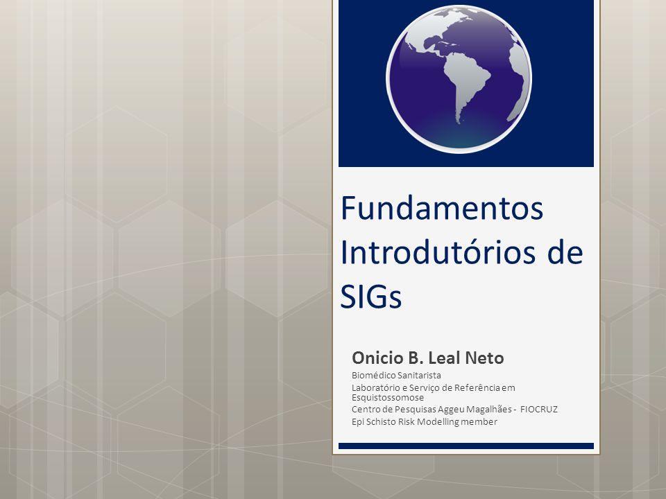 Fundamentos Introdutórios de SIGs Onicio B.