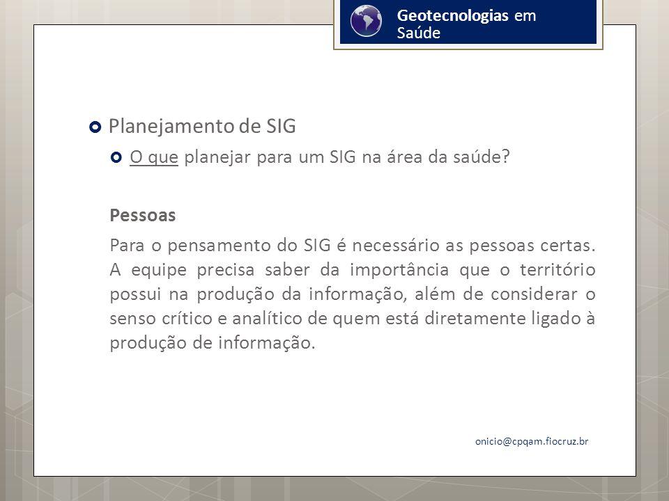 Planejamento de SIG O que planejar para um SIG na área da saúde.