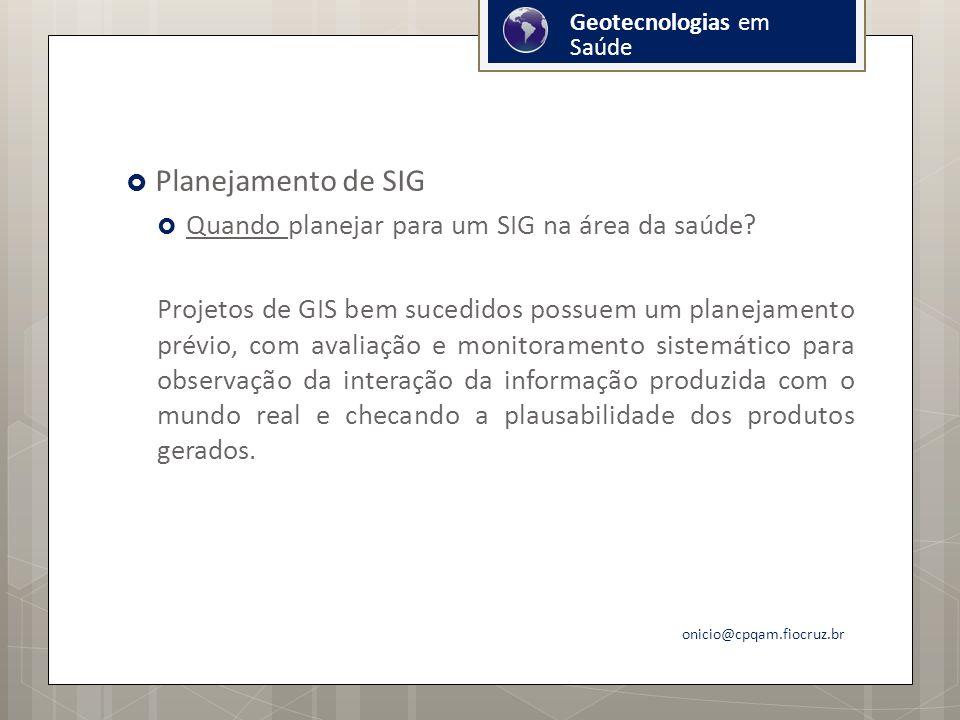 Planejamento de SIG Quando planejar para um SIG na área da saúde.