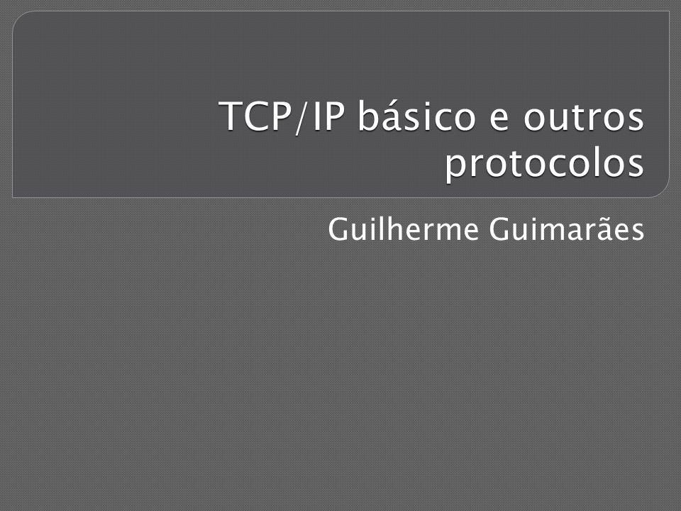 TCP/IP São os principais protocolos da pilha TCP/IP, por isso o modelo recebeu tal nome; É um conjunto de dois protocolos: TCP (Transmission Control Protocol): Responsável por receber os dados enviados pela camada superior, dividi-los em pacotes e enviá-los para a camada inferior; IP (Internet Protocol): Recebe os dados enviados da camada superior e roteia pelas redes, não é orientado a conexão, por isso não garante a entrega dos dados no destino;