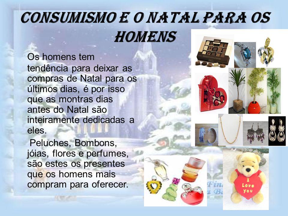 Consumismo e as mulheres no Natal As mulheres gostam de fazer as suas compras de natal com antecedência, por isso começam cedo a fazer as suas compras.