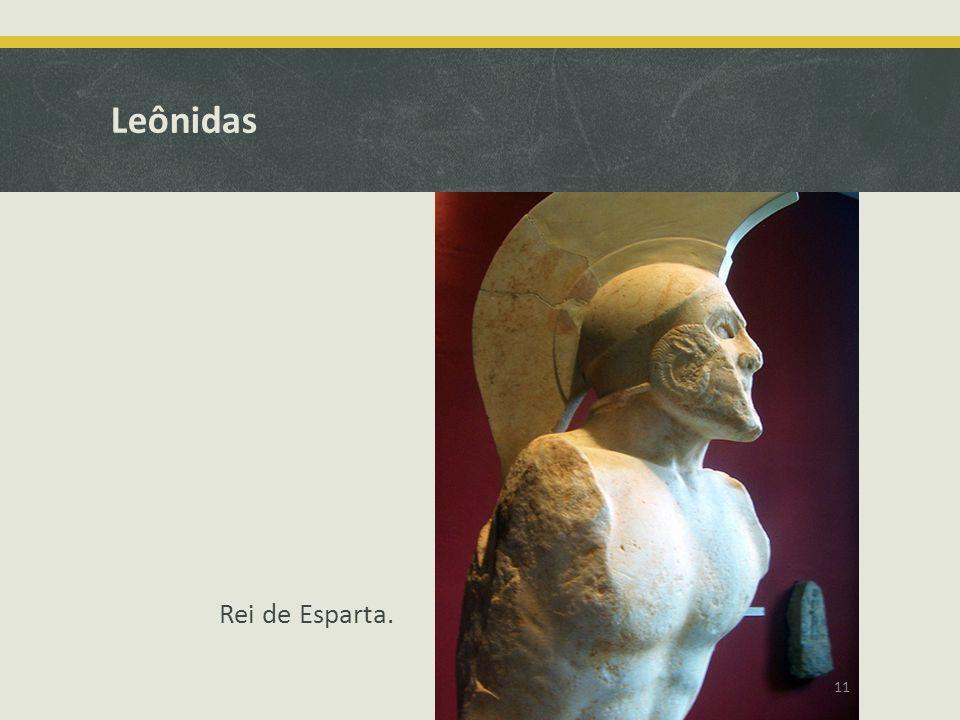 Leônidas Rei de Esparta. 11