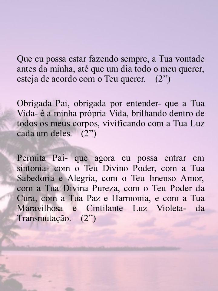 - Enviamos o Amor de nossos corações e apelamos por Vós e pelos Anjos da Chama Violeta:- Vinde, Vinde, Vinde.