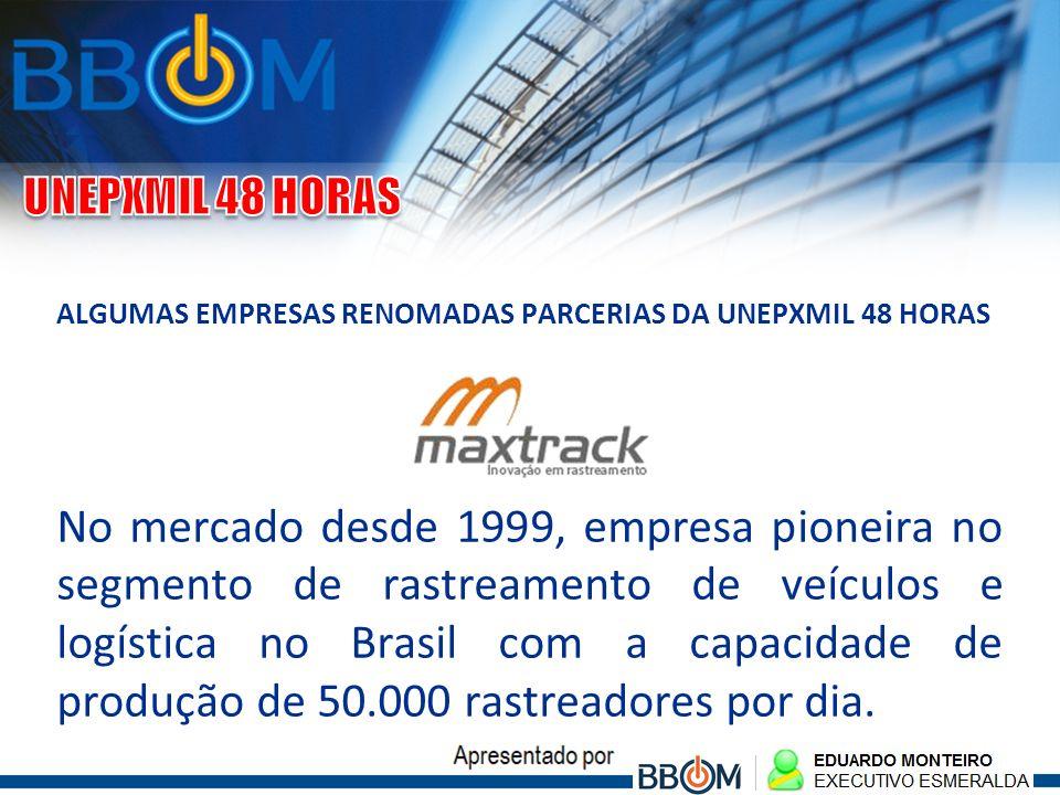 ALGUMAS EMPRESAS RENOMADAS PARCERIAS DA UNEPXMIL 48 HORAS No mercado desde 1999, empresa pioneira no segmento de rastreamento de veículos e logística