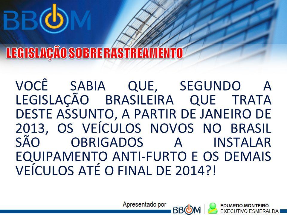 VOCÊ SABIA QUE, SEGUNDO A LEGISLAÇÃO BRASILEIRA QUE TRATA DESTE ASSUNTO, A PARTIR DE JANEIRO DE 2013, OS VEÍCULOS NOVOS NO BRASIL SÃO OBRIGADOS A INST