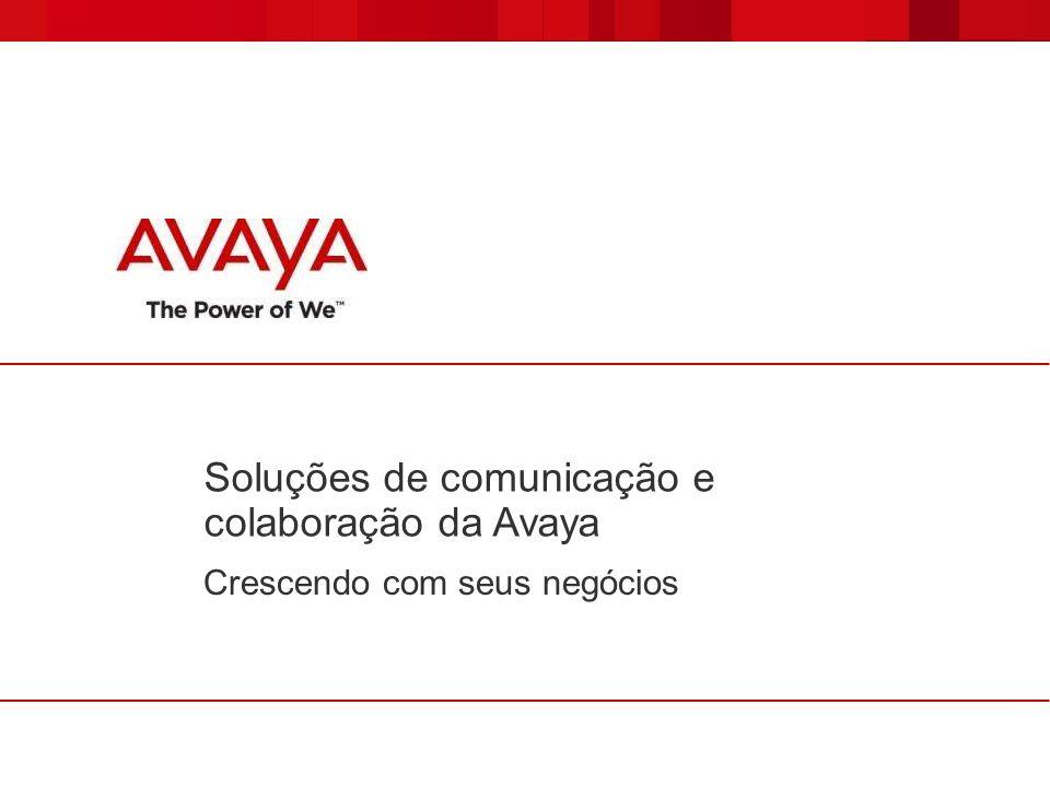 Soluções de comunicação e colaboração da Avaya Crescendo com seus negócios